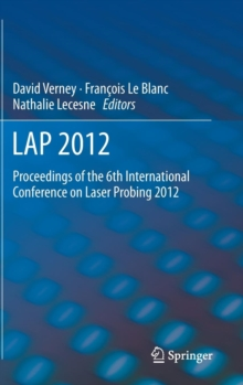 LAP 2012 : Proceedings of the 6th International Conference on Laser Probing 2012, Hardback Book