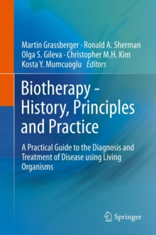 Biotherapy - History, Principles and Practice : A Practical Guide to the Diagnosis and Treatment of Disease using Living Organisms, Hardback Book