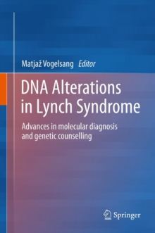 DNA Alterations in Lynch Syndrome : Advances in molecular diagnosis and genetic counselling, Hardback Book