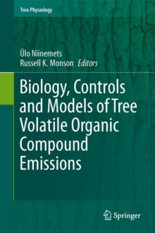 Biology, Controls and Models of Tree Volatile Organic Compound Emissions, Hardback Book
