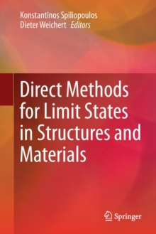 Direct Methods for Limit States in Structures and Materials, Hardback Book
