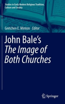 John Bale's The Image of Both Churches, Hardback Book