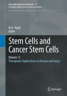 Stem Cells and Cancer Stem Cells, Volume 11 : Therapeutic Applications in Disease and injury, Hardback Book