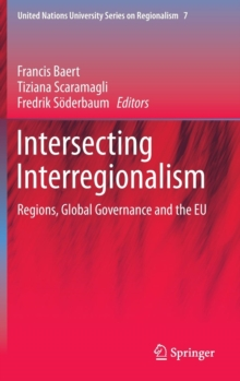Intersecting Interregionalism : Regions, Global Governance and the EU, Hardback Book