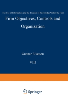 Firm Objectives, Controls and Organization : The Use of Information and the Transfer of Knowledge within the Firm, Paperback / softback Book