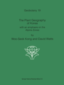 The Plant Geography of Korea : with an emphasis on the Alpine Zones, PDF eBook