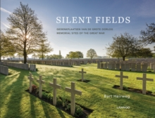 Silent Fields : Memorial Sites of the Great War, Hardback Book