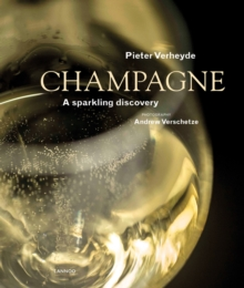 Champagne : A Sparkling Discovery, Hardback Book