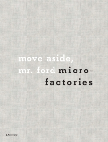 The Microfactories : Move Aside Mr. Ford, Hardback Book