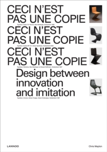 Ceci n'Est Pas une Copie : Design Between Innovation and Imitation, Paperback / softback Book