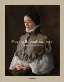 Moving Through Contrast : Suzanne Jongmans, Hardback Book
