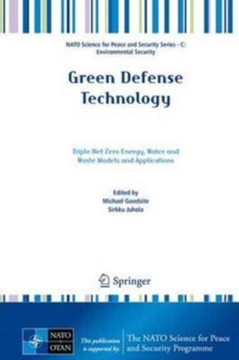Green Defense Technology : Triple Net Zero Energy, Water and Waste Models and Applications, Hardback Book