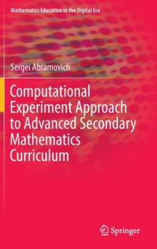 Computational experiment approach to advanced secondary mathematics curriculum, Hardback Book