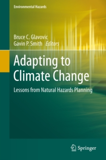 Adapting to Climate Change : Lessons from Natural Hazards Planning, Hardback Book