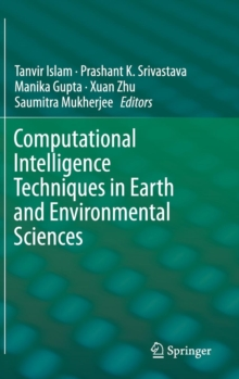Computational Intelligence Techniques in Earth and Environmental Sciences, Hardback Book