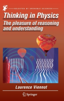 Thinking in Physics : The pleasure of reasoning and understanding, Hardback Book