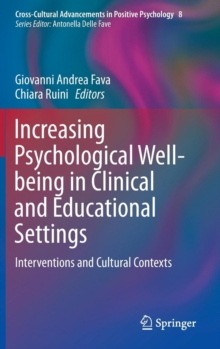 Increasing Psychological Well-Being in Clinical and Educational Settings : Interventions and Cultural Contexts, Hardback Book