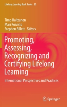 Promoting, Assessing, Recognizing and Certifying Lifelong Learning : International Perspectives and Practices, Hardback Book