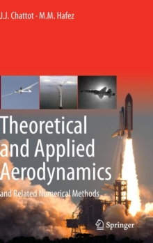 Theoretical and Applied Aerodynamics : And Related Numerical Methods, Hardback Book
