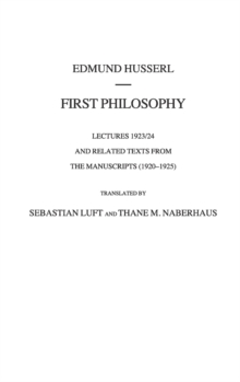 First Philosophy : Lectures 1923/24 and Related Texts from the Manuscripts (1920-1925), Hardback Book