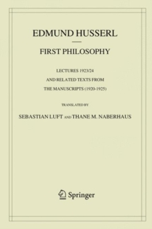 First Philosophy : Lectures 1923/24 and Related Texts from the Manuscripts (1920-1925), PDF eBook