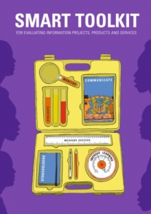 Smart Toolkit : For Evaluating Information Projects, Products & Services, Paperback / softback Book