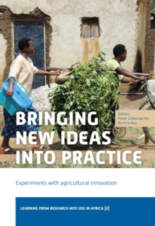 Bringing New Ideas into Practice : Experiments with Agricultural Innovation, Paperback / softback Book