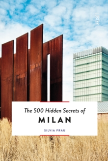 The 500 Hidden Secrets of Milan, Paperback / softback Book