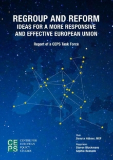 Regroup and Reform : Ideas for a More Responsive and Effective European Union, Paperback / softback Book