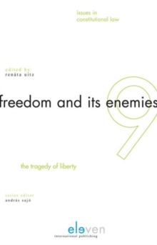 Freedom and its Enemies : The Tragedy of Liberty, Hardback Book