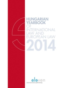 Hungarian Yearbook of International Law and European Law 2014, Hardback Book