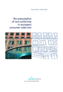 The Presumption of Non-Conformity in European Consumer Sales Law, Hardback Book