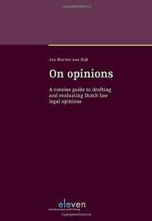 On Opinions : A Concise Guide to Drafting and Evaluating Dutch Law Legal Opinions, Hardback Book