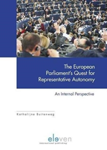 The European Parliament's Quest for Representative Autonomy : An Internal Perspective, Paperback Book