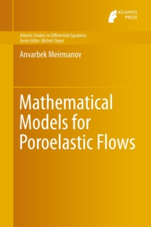 Mathematical Models for Poroelastic Flows, Hardback Book