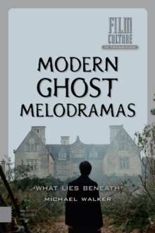 Modern Ghost Melodramas : 'What Lies Beneath', Hardback Book