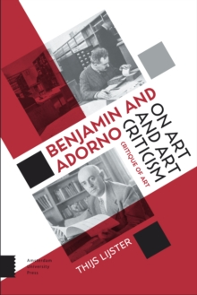 Benjamin and Adorno on Art and Art Criticism : Critique of Art, Hardback Book