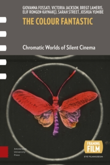 The Colour Fantastic : Chromatic Worlds of Silent Cinema, Paperback / softback Book