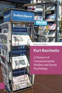 Kurt Baschwitz : A Pioneer of Communication Studies and Social Psychology, Hardback Book