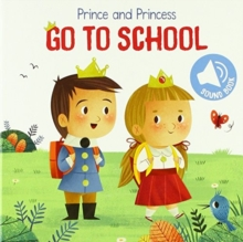 Prince and Princess Go to School, Hardback Book