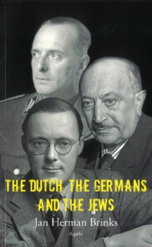 The Dutch, the Germans & the Jews, Paperback / softback Book