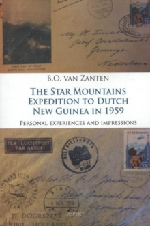 Star Mountains Expedition to Dutch New Guinea in 1959 : Person Experiences & Impressions, Paperback / softback Book