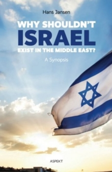 Why Shouldn't Israel Exist in the Middle East?, Paperback / softback Book