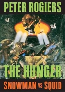 The Snowman and the Squid : Nr 1 the Hunger, Paperback Book
