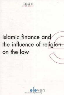 Islamic Finance and the Influence of Religion on the Law, Paperback Book