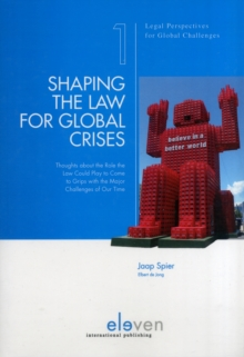 Shaping the Law for Global Crises : Thoughts About the Role the Law Could Play to Come to Grips with the Major Challenges of Our Time, Paperback Book