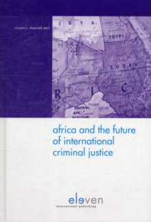 Africa and the Future of International Criminal Justice, Hardback Book