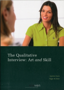 The Qualitative Interview : Art and Skill, Paperback Book