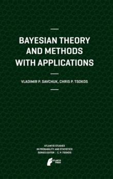 Bayesian Theory and Methods with Applications, Hardback Book