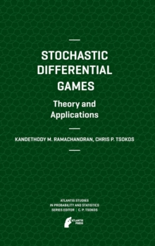 Stochastic Differential Games. Theory and Applications, Hardback Book